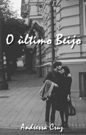 O Último Beijo by AndressaCruz4
