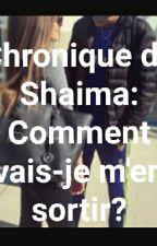 Chronique de Shaima: Comment Vais-je M'en Sortir? by imanlinaa123