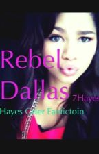 Rebel Dallas (Hayes Grier)-Wattys2016 by 7hayes