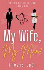 My Wife, My Man? by Beauty2DaCore