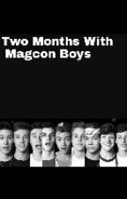 Two Months With Magcon Boys by TwoMonthsWithMagcon