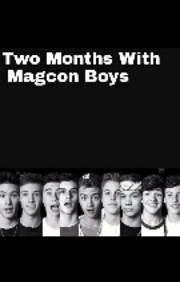Two Months With Magcon Boys