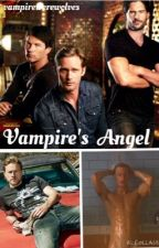Vampire's Angel (Eric Northman Fan Fiction) (True Blood) by vampirewerewolves