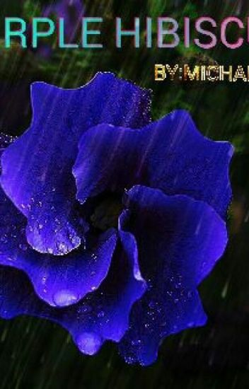 Purple Hibiscus Michaela Brown Wattpad