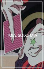 Mía, Sólo Mía. [Hisoka Y Tu] by Sairides