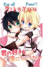 For all MikaYuu fans!!/AU oneshoot collection by Final_Fantasy2001