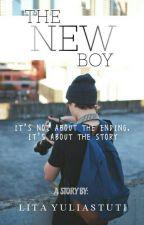 The New Boy ✔ by litayuliastuti