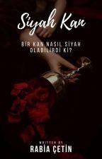 SİYAH KAN by rabia1221