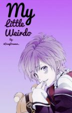 My Little Weirdo (a Kanato love story) (COMPLETED) by Storms_And_Fire