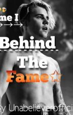 BEHIND THE FAME. [fanfiction justin bieber] by Unabelieverofficial
