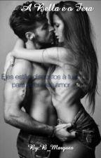 A Bella e o Fera (Completo) by B_Marques