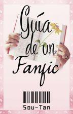 Guía de un fanfic. by Sou-Tan