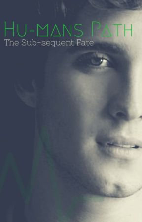Hu-mans Path (The Sub-sequent Fate #1) by NeoNaya
