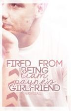 Fired from Being Liam Payne's Girlfriend || Português by sofssss