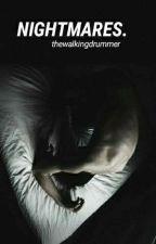 Nightmares. by thewalkingdrummer