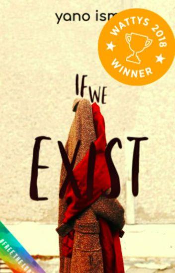 If We Exist