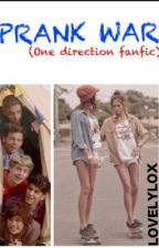 Prank wars (One direction fanfic) by lovelylox
