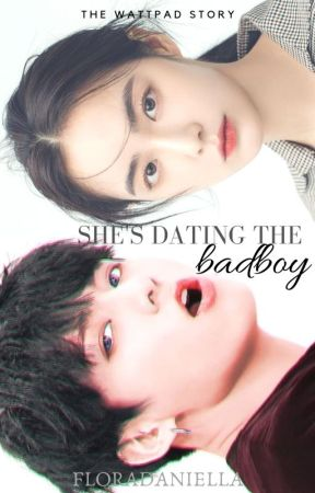 She's Dating The Badboy 💕Jeon Jungkook by -FloraDaniella-