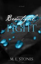 Beautiful Fight ©   #Wattys2016  by MLStones