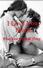 I Love you from the very first day (COMPLETED) - REVISING by MissRedCap