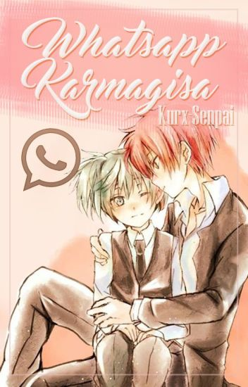 Karmagisa WhatsApp (Karma x Nagisa) [Yaoi/Gay]