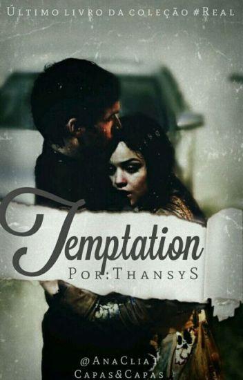 Temptation (Real #3)