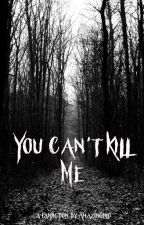 You Can't Kill Me (Phan) by Amazingfilo