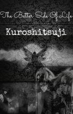 The Better Side Of Life/Kuroshitsuji. by GIJIBABE