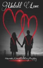 Untold Love(Co-Author Nando_Coco12){on hold} by evy-puppy
