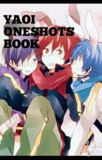 YAOI ONESHOTS BOOK by ErinMarionne
