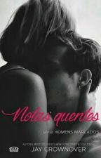 Notas Quentes Vol.2 - Série Homens Marcados (Jet). / JAY CROWNOVER.  by JDREAMY