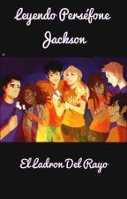 Leyendo Persefone Jackson y el ladrón del rayo by SofiJacksonPotter