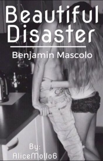 Beautiful Disaster/Benjamin Mascolo/<3