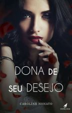 Dona de seu Desejo Degustação by CarolineNonato
