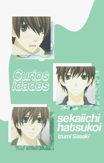 ❥Curiosidades『Sekaiichi Hatsukoi』©