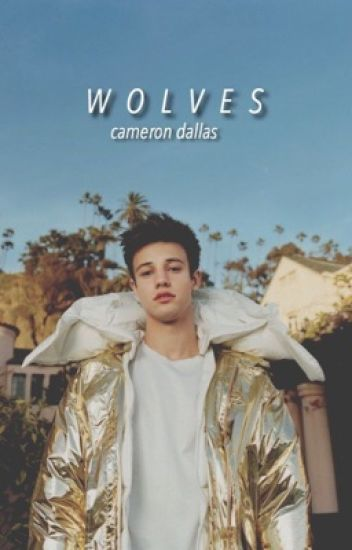 WOLVES ||Cameron Dallas ♡book two♡