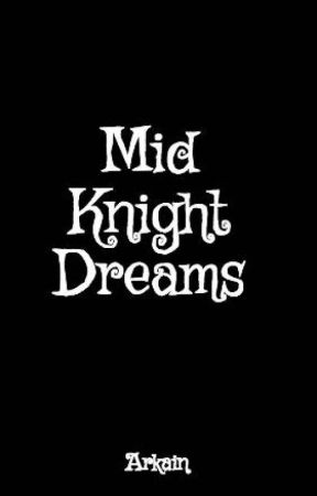 Mid Knight Dreams by Arkain