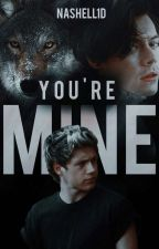 You're Mine (Narry Storan) +16 by Nashell1D