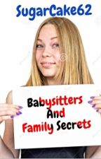 Babysitters And Family Secrets   by sugarcake62