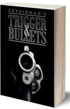 Trigger and Bullets by seveinnah