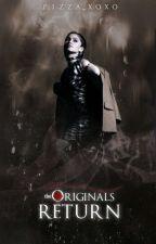 ⚜ The Originals | Return ⚜ [2] by Pizza_xoxo