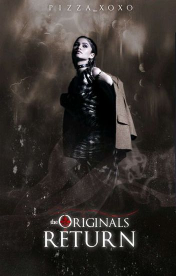 ⚜ The Originals | Return ⚜ [2]