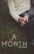 A Month [C.D.] by SophiaBFS