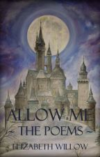 Allow Me: The Poems by ElizabethWillow