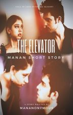 The Elevator: A 3 Part MaNan story by MaNanonymous