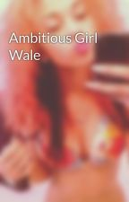 Ambitious Girl Wale by honeekisses