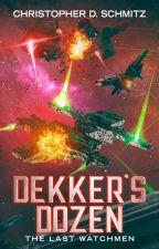 Dekker's Dozen: The Last Watchmen by ChristopherSchmitz