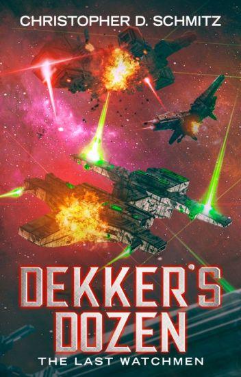 Dekker's Dozen: The Last Watchmen