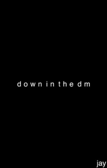 down in the dm - j.b.