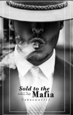 Sold to the Mafia by unknown3211